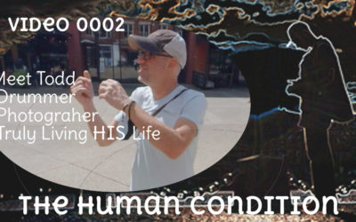 The Human Condition Video 0002 – Todd